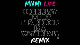 Coldplay - Every Teardrop Is A Waterfall (Miami Life Remix)