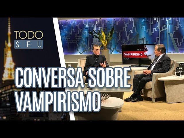 Vampirismo na cultura de massa - Todo Seu (19/02/19)