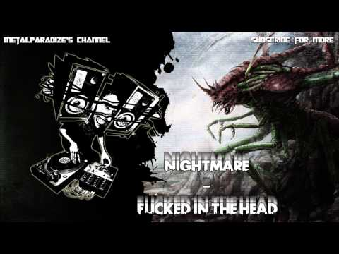 Nightmare - Fucked In The Head