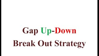 Gap Up-Down Break Out Strategy