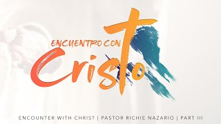 Encuentro con Cristo | Encounter with Christ | Pt.  3