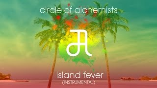 Circle Of Alchemists - Island Fever [FREE INSTRUMENTAL] | Alchemisten Free Tracks
