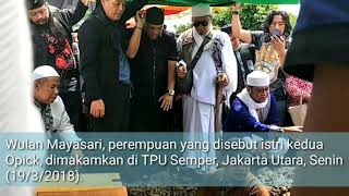 Video Pemakaman Wulan Mayasari, Istri Kedua Opick download MP3, 3GP, MP4, WEBM, AVI, FLV Maret 2018