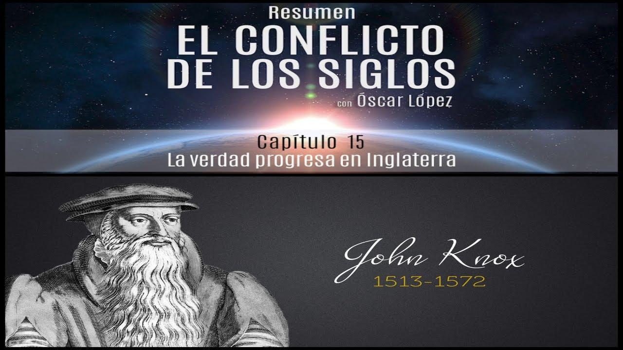El Conflicto de los Siglos - Resumen - Capítulo 15 -  La verdad progresa en Inglaterra