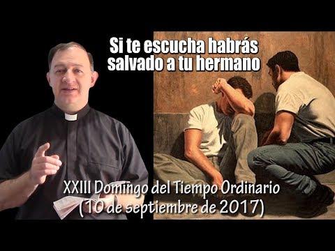 SALVA A TU HERMANO - Domingo XXIII del Tiempo Ordinario (10 de septiembre 2017)