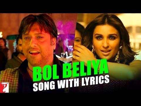 Lyrical: Bol Beliya Song with Lyrics | Kill Dil | Ranveer | Ali Zafar | Parineeti | Govinda | Gulzar