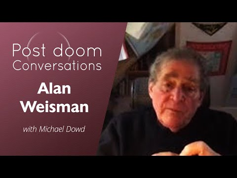 Alan Weisman: Post-doom with Michael Dowd