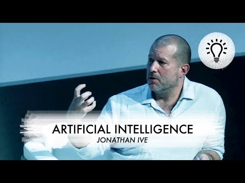 What Jonathan Ive thinks about artificial intelligence and robots as Chief Design Officer at Apple
