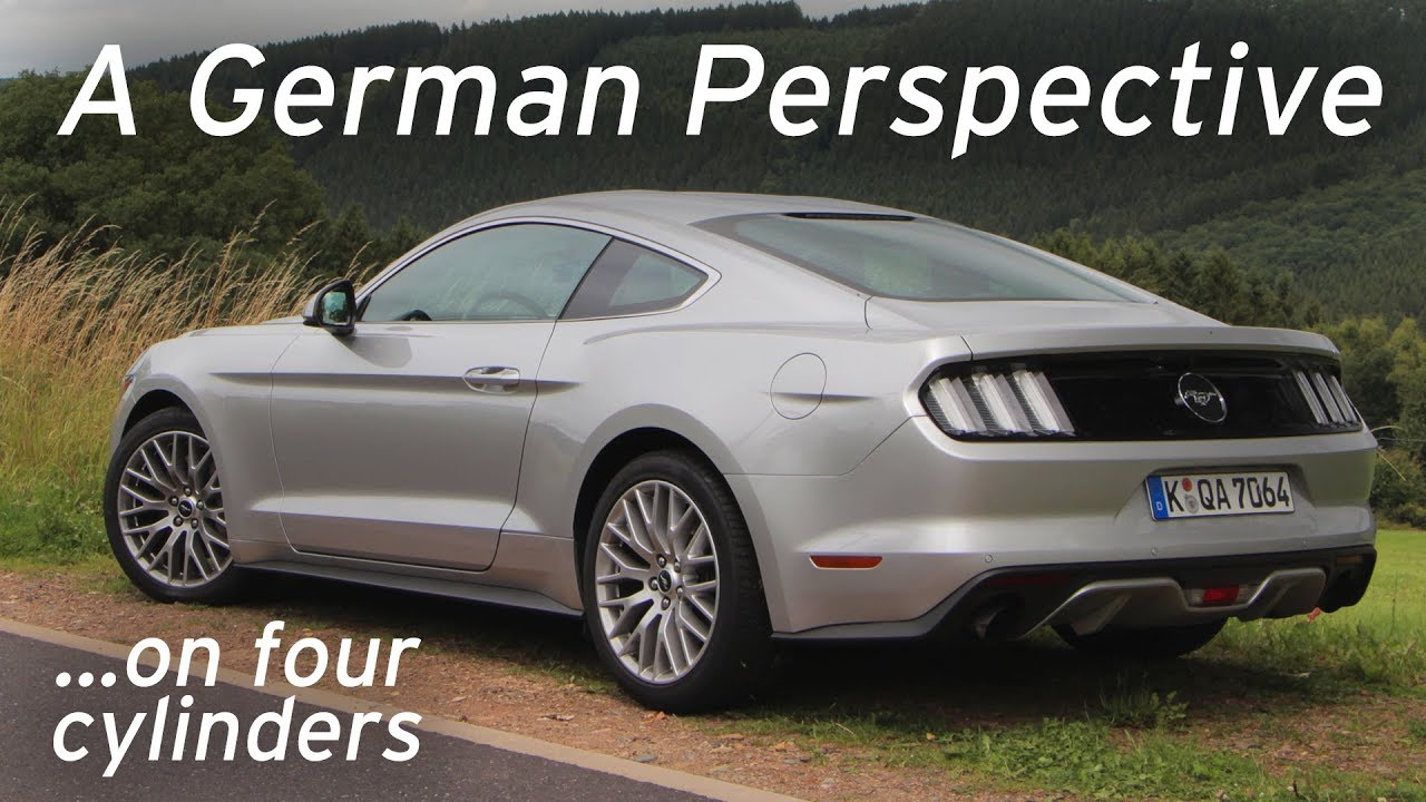 German Perspective On Ecoboost Mustang Everyday Driver Europe