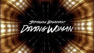 Japanese Breakfast - Diving Woman (Music Video)