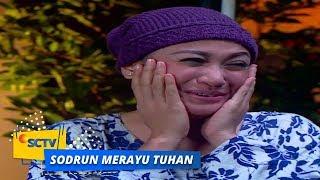 Highlight Sodrun Merayu Tuhan - Episode 70