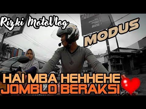 Rizki MotoVlog - PART#208 - HAI MBAA HEHEHE :3 (MODUS)