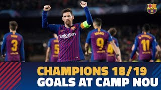 All the goals at Camp Nou in the 2018/19 Champions League