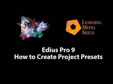 Edius 9: How to Create Project Presets