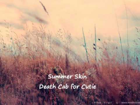 Summer Skin- Death Cab for Cutie