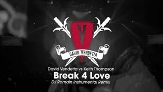 David Vendetta vs Keith Thompson - Break 4 Love (DJ Romain Instrumental Remix)