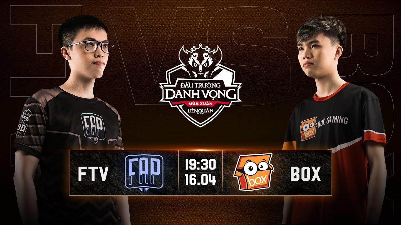 FAPtv vs BOX Gaming - Vòng 10 Ngày 2 - Đấu Trường Danh Vọng Mùa Xuân 2019