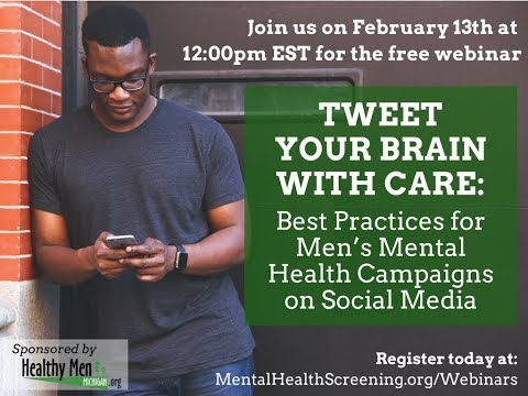 Tweet Your Brain with Care: Best Practices for Men's Mental Health Campaigns on Social Media