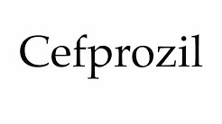How to Pronounce Cefprozil