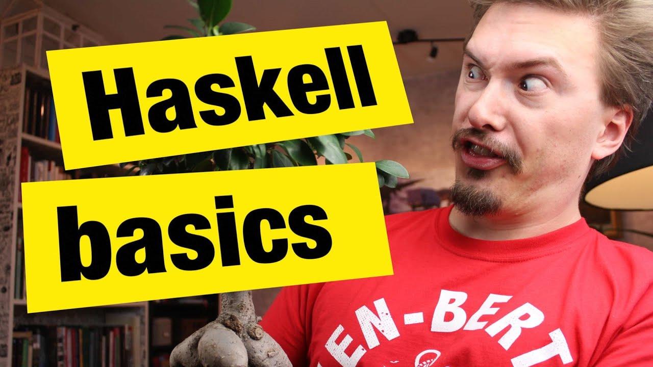 Haskell Basics - FunFunFunction #35