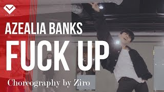 AZEALIA BANKS - FUCK UP | Dance Choreography 안무 Ziro 김영현 | Choreography Class by LJ DANCE