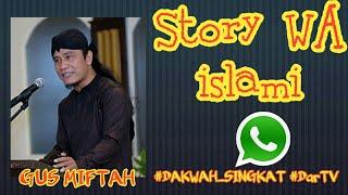 Video Story WA terbaru ISLAMI || DAKWAH SINGKAT || GUS MIFTAH download MP3, 3GP, MP4, WEBM, AVI, FLV September 2019