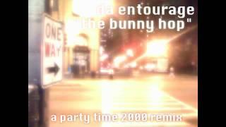 Da Entourage - The Bunny Hop (Party Time 2000 Remix)