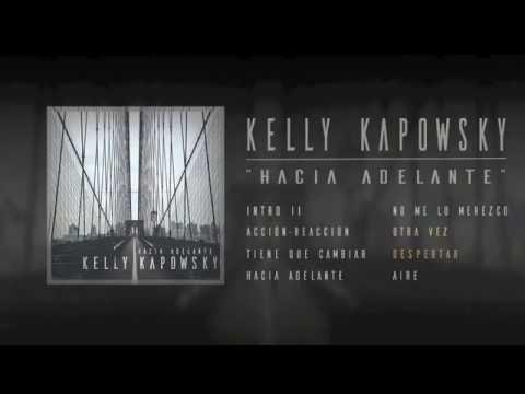 Kelly Kapowsky -  Hacia adelante 2016 (FULL ALBUM)