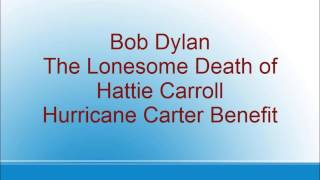 Bob Dylan - The Lonesome Death of Hattie Carroll - Hurricane Carter Benefit