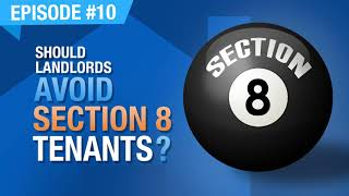 Ep. #10 | Should Landlords Avoid Section 8 Tenants?