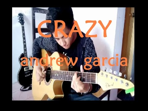 Andrew Garcia - Crazy(Guitar Fingerstyle)