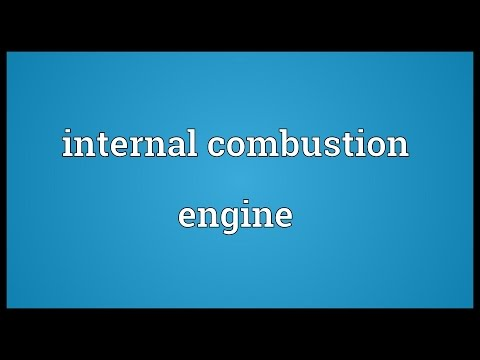 Internal combustion engine Meaning