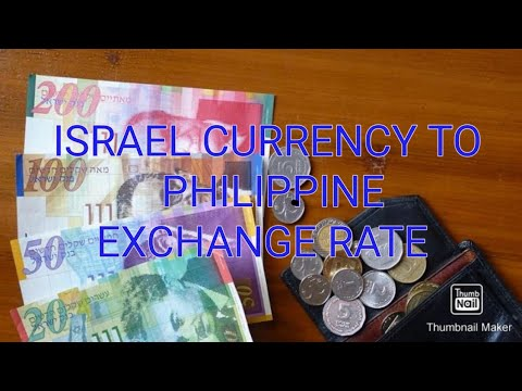 ISRAEL CURRENCY AND PHIL EXCHANGE RATE.. 😊😊