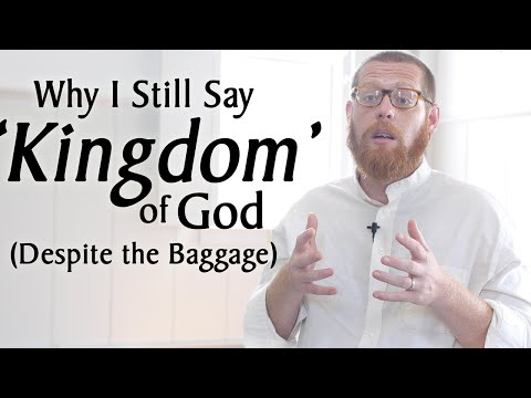 "Why I Still Say ""Kingdom"" of God Despite the Baggage"