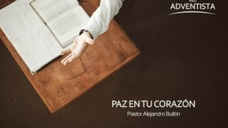 Paz en tu corazón - Alejandro Bullón