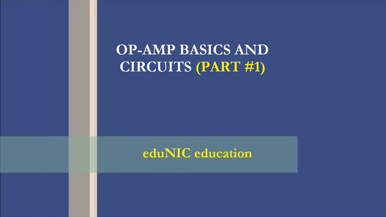 Basics Of Op Amp And Important Circuits Part 1 Youtube Electronic Circuit Design Mcqs