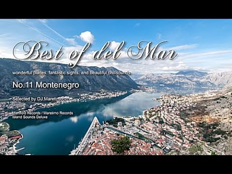 Best Of Del Mar - No.11 Montenegro, Selected by DJ Maretimo, HD, 2014, Adriatic Chillout Music