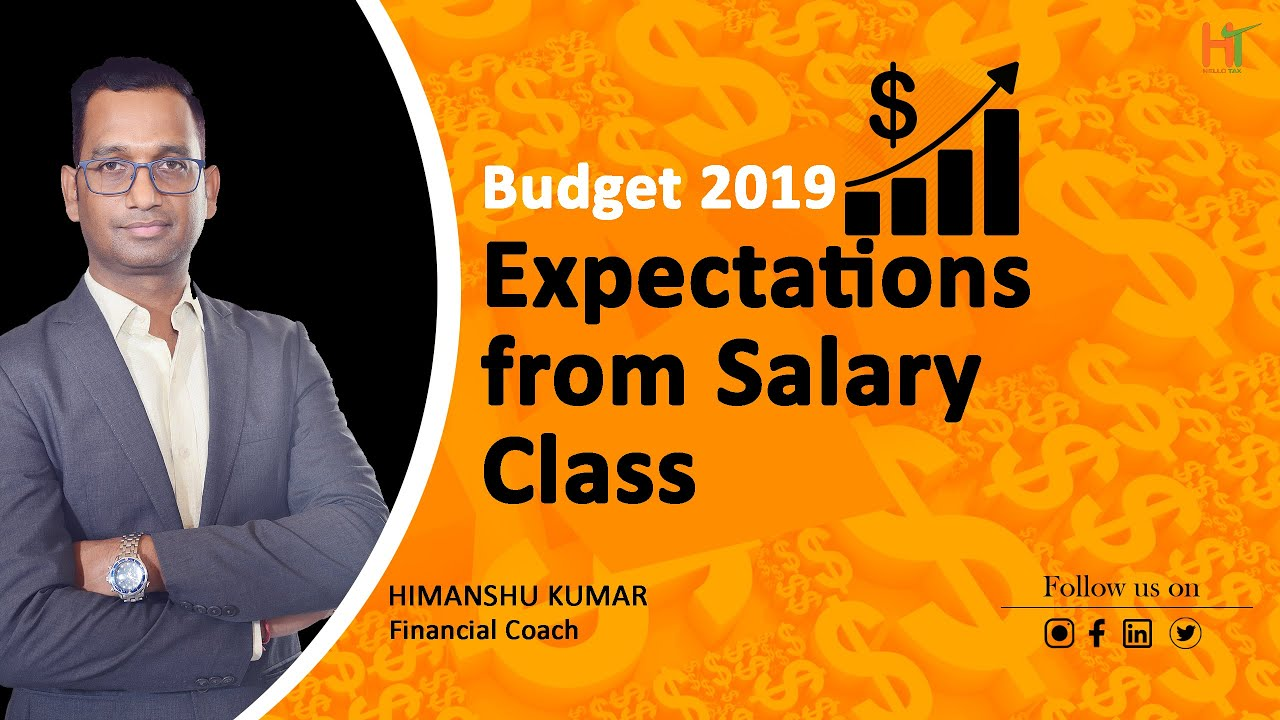 Budget 2019 Expectations from Salary Class | Financial Coach