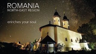 North East Romania Enriches Your Soul