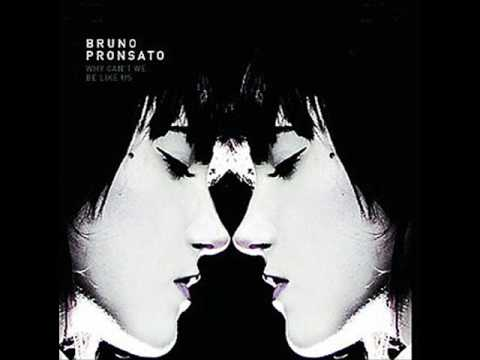 Bruno Pronsato - What They Wish