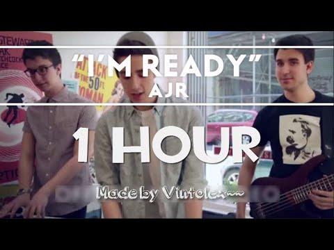 AJR - I'm Ready [1 Hour Mix]