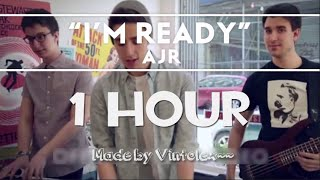Repeat youtube video AJR - I'm Ready [1 Hour Mix]