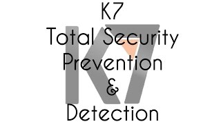 k7 total security prevention and detection test