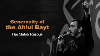 Generosity of the Ahlul Bayt | Haj Mahdi Rasouli