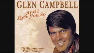 Watch Glen Campbell And I Love You So video