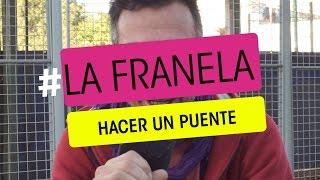 Hacer un puente - La Franela