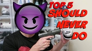 Top 5 Things Sneakerhead Should Never Do