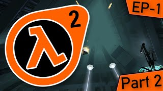 We need to LEAVE, NOW! | Half-Life 2: Episode One part 2 & Half-Life 2: Episode Two part 1 (Archive)