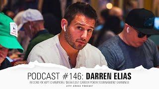 Podcast #146: Darren Elias / Record 4X WPT CHAMPION / $8,667,051 Career Poker Tournament Earnings