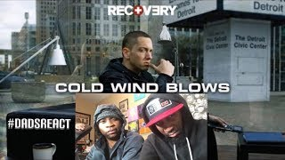 DADS REACT | EMINEM x COLD WIND BLOWS | PATREON HUG GOD REQUEST | REACTION